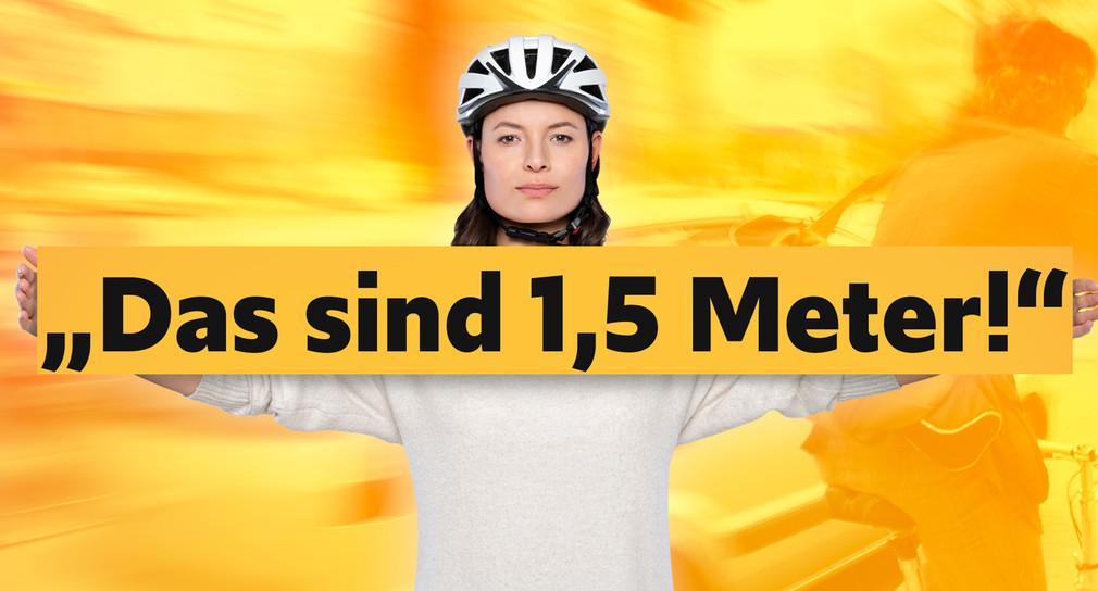 """Eine Frau mit Fahrradhelm breitet ihre Arme aus. Zwischen den Händen ist eine Grafik mit der Aufschrift """"Das sind 1,5 Meter"""" eingefügt."""